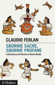 sbornie-sacre-sbornie-profane-l-ubriachezza-dal-vecchio-al-nuovo-mondo-claudio-ferlan-copertina-195x300