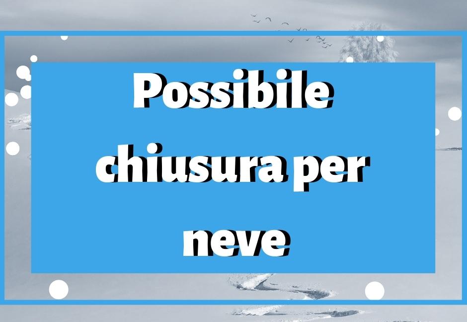 #Possibile chiusura per neve